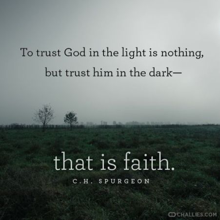 trust Him in the dark