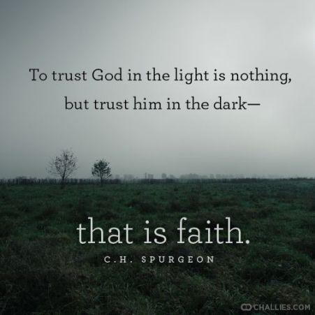 trust Him in the dark